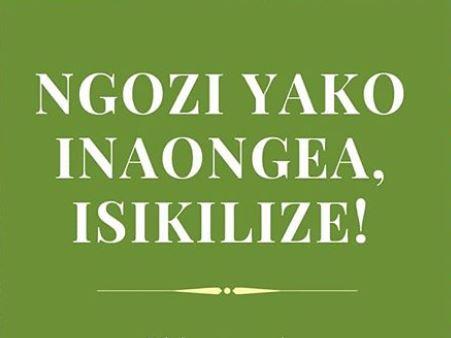 Ngozi Yako Inaongea Isikilize